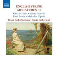 イギリス弦楽小曲集 第6集 G.サザーランド&ロイヤル・バレエ・シンフォニア