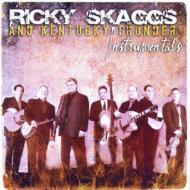 Ricky Skaggs & Kentucky Thunder Instrumentals