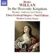 ウィラン:天の王国で − 讃歌、アンセムとモテット エジソン&エローラ・フェスティヴァル・シンガーズ