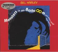 Bill Harley/Monsters In The Bathroom
