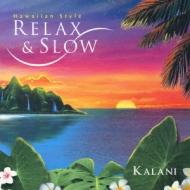 Slow & Relax: Hawaiian Style