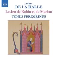 ド・ラ・アル:牧歌劇『ロバンとマリオンの劇』 ピッツ&トヌス・ペレグリヌス