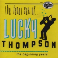 Tenor Sax Of Lucky Thompson: Beginning Years