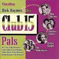 Dick Haymes & His Club 15 Pals