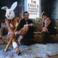 Tim Exiles Nuisance Cabaret