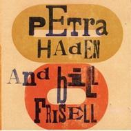 Petra Haden & Bill Frisell (Can)