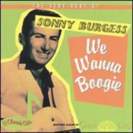 Very B.o.Sonny Burgess-we Wanna Boogie