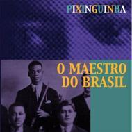 O Maestro Do Brazil: ブラジル音楽の父
