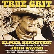 True Grit: Scores For Films Ofjohn Wayne