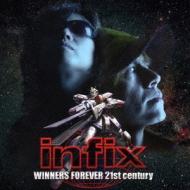 Infix/Winners Forever 21 Century
