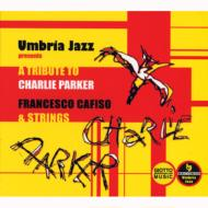 Umbria Jazz Presents: A Tribute To Charlie Parker