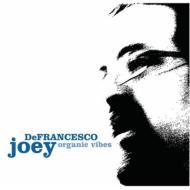 HMV&BOOKS onlineJoey Defrancesco/Organic Vibes