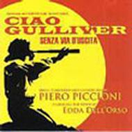 Ciao Gulliver / Senza Via D'uscita