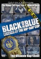 Black And Blue : Legends Of The Hip Hop Cop