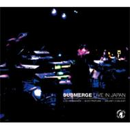Submerge Live In Japan