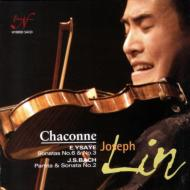 バッハ:無伴奏ヴァイオリン・パルティータ第2番、ソナタ第2番、イザイ:無伴奏ヴァイオリン・ソナタ第3番、第6番 ジョセフ・リン
