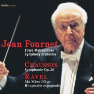 ショーソン:交響曲、ラヴェル:『マ・メール・ロア』、スペイン狂詩曲 フルネ&東京都交響楽団