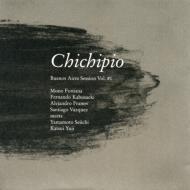 Buenos Aires Session Vol.#1 Chichipio