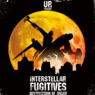 Interstellar Fugitives Pt.2 (Destruction Of Order)