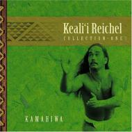 Kamahiwa: The Keali'i Reichelcollection