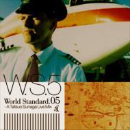 World Standard.05 -A Tatsuo Sunaga Live Mix