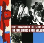 Every Conversation: Story Of June Brides And Phil Wilson