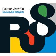 Routine Jazz: #08 Selected Bykei Kobayashi