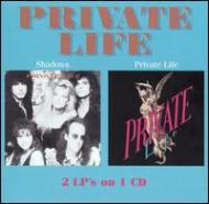 Shadows / Private Life