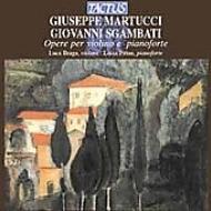 マルトゥッチ(1856−1909):ヴァイオリン・ソナタ ニ短調Op.22/ルカ・ブラガ(ヴァイオリン)、ルチア・ピタウ(ピアノ)