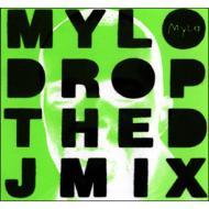 Mylo Drop The Dj Mix