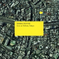 Emma House: Live At Yellow