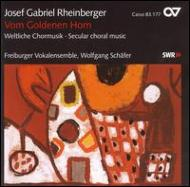 Von Goldenen Horn, Liebesgarten, Etc: W.schafer / Freiburg Vocal Ensemble