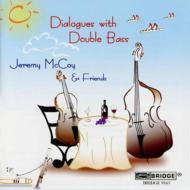 Dialogues With Double Bass: Jeremy Mccoy(Cb)Friends