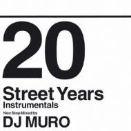 20 Street Years Instrumentals Non Stop Mixed by DJ MURO
