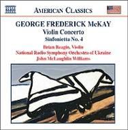 G. F. McKay: Violin Concerto, etc.  McKay的鋼琴作品相當洗鍊,然而他最拿手的演奏樂器其實是小提琴。