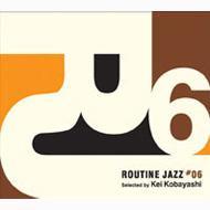 Routine Jazz: #06 Selected Bykei Kobayashi