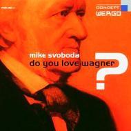 Do You Love Wagner ?: M.svoboda(Tb)Roller(Vc)Etc
