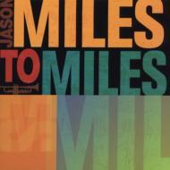 Miles To Miles: In The Spiritof Miles Davis