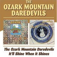 Ozark Mountain Daredevils / It'll Shine When It Shines