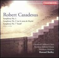 カサドシュ:交響曲第1番、第5番、第7番/ジュール(sop)、ハワード・シェリー(指揮)、ノーザン・シンフォニア