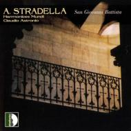 ストラデッラ(1644-1682)/San Giovanni Battista: Astronio / Harmonices Mundi.o Musicassieme Vocal