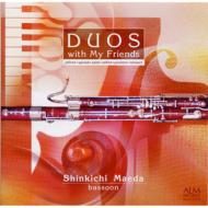 Bassoon Classical/前田信吉 Duos With My Friends-ファゴットと奏でる二重奏曲集