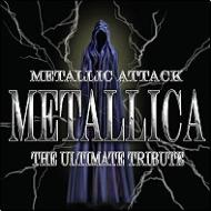 Metallic Attack -Metallica The Ultimate Tribute