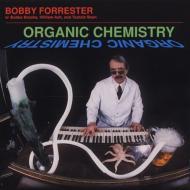 ローチケHMVBobby Forester/Organic Chemistry