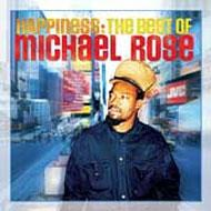 Happiness : The Best Of Michael Rose