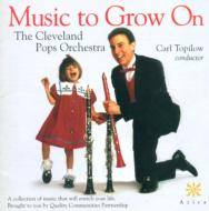 Cleveland Pops Orchestra: Music To Grow On