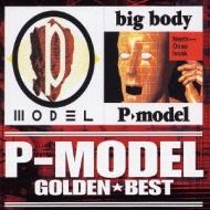ゴールデン☆ベスト P-MODEL P-MODEL/big body