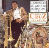 Homenaje Al Grande De Sinaloadon Cruz Lizarraga