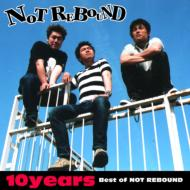 10years -Best of NOT REBOUND-