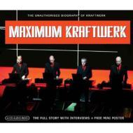 Maximum Kraftwerk -Audio Biography